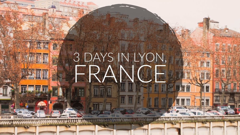 3 Days in Lyon, France