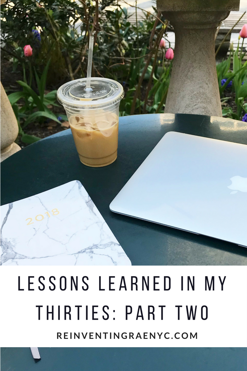 Lessons Learned in my Thirties: Part Two