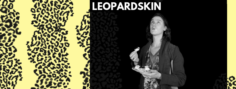 LEOPARDSKIN    by Michael McStay 26 March - 6 April