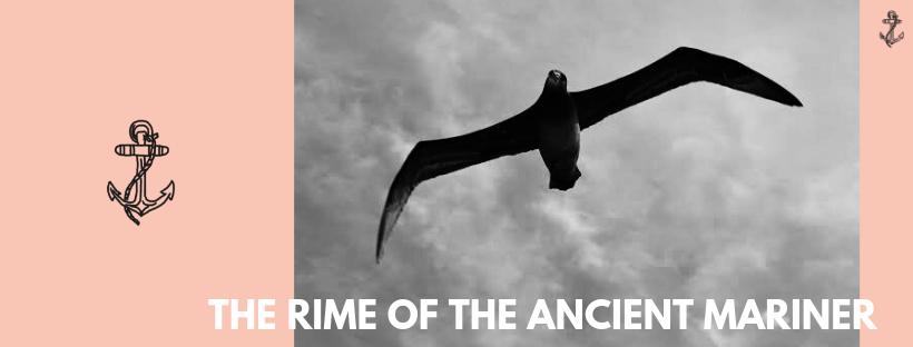 THE RIME OF THE ANCIENT MARINER    by Little Eggs    3 April - 13 April
