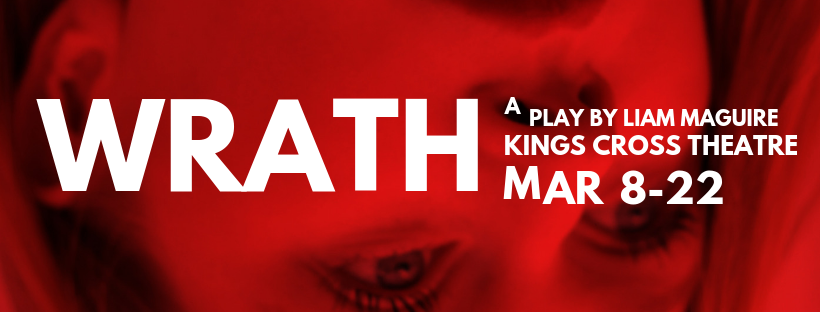 WRATH    by Liam Maguire 8 March - 22nd March