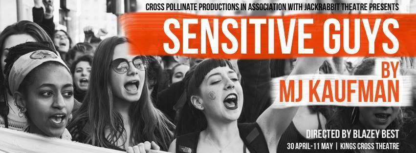 SENSITIVE GUYS  by MJ Kaufman  30 April - 11 May
