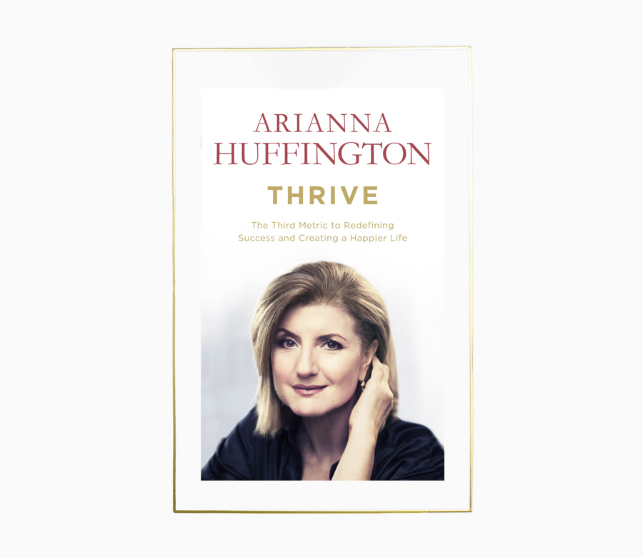 - Arianna, one of the most influential women in the world, looks at what it means to be successful into today's society. She talks openly and honestly about her own struggles with managing time and finding the right balance between career and family. She draws on groundbreaking research and science that show the effects of meditation, mindfulness and turning off. Thrive is a motivational and inspirational read for those who want to revolutionise our lives, culture, thinking and workplaces.