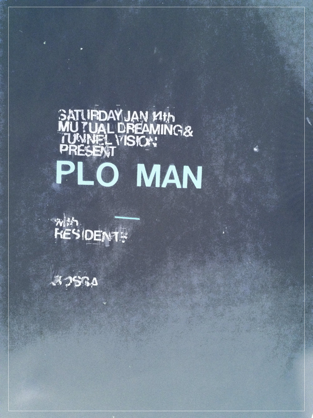 Mutual Dreaming & Tunnel Vision present PLO MAN (5 hour set), Residents  January 2017