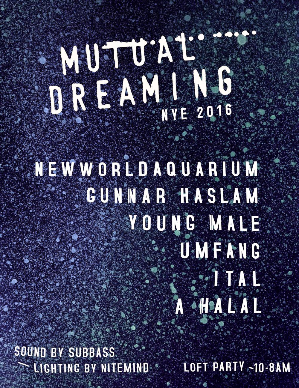 Mutual Dreaming NYE: Newworldaquarium, Gunnar Haslam, Young Male, Umfang, Ital, A. Halal  New Years 2016