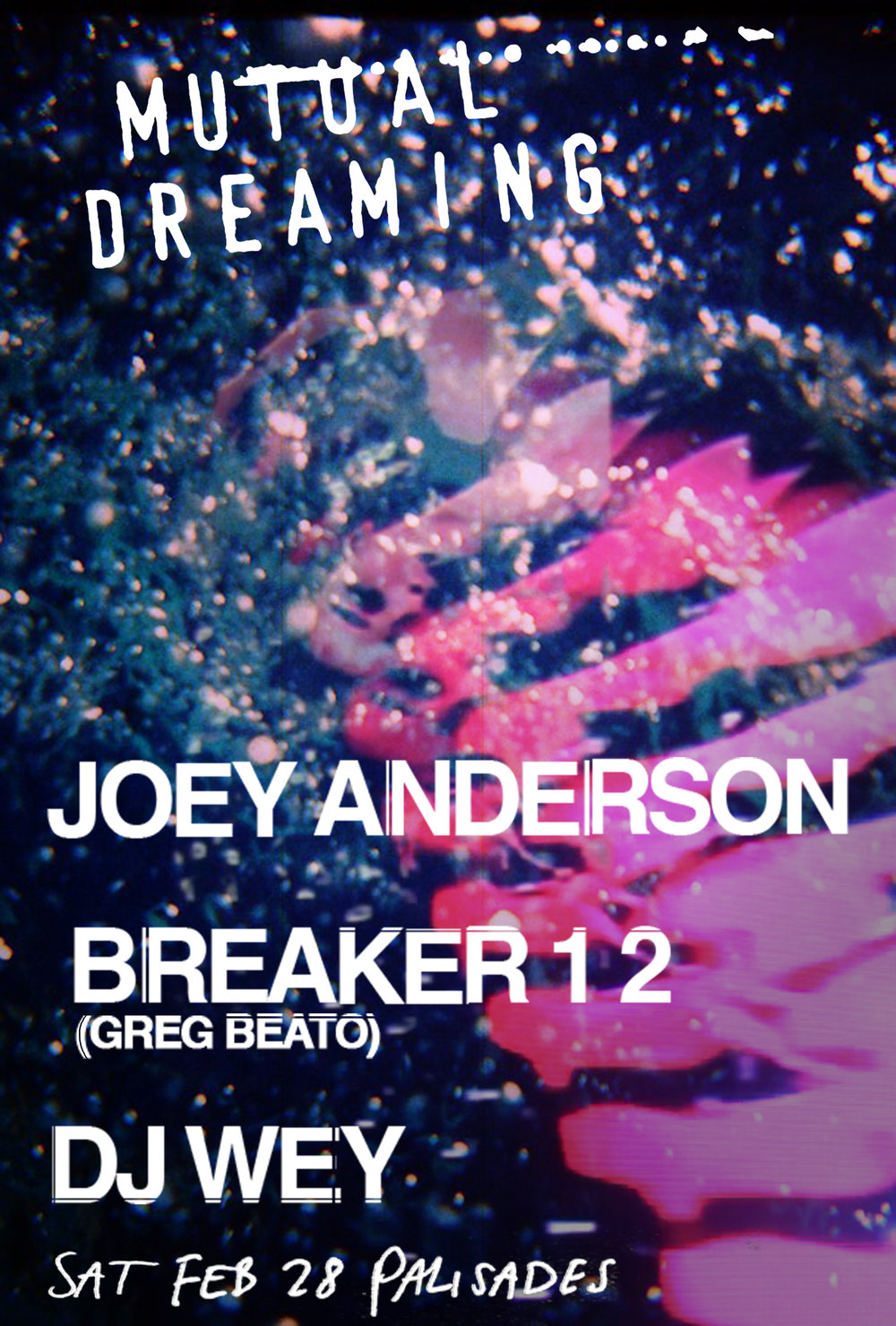 Mutual Dreaming: Joey Anderson, Breaker 1 2 (Greg Beato), DJ Wey  February 2015