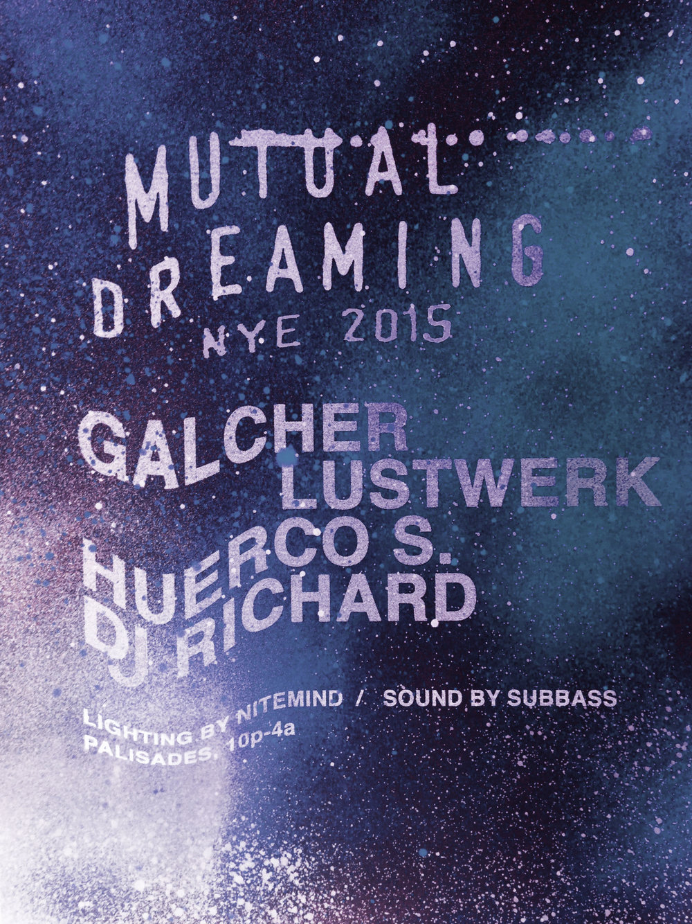Mutual Dreaming NYE: Galcher Lustwerk, Huerco S., DJ Richard  New Years 2015