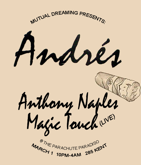 Mutual Dreaming: Andrés, Anthony Naples, Magic Touch  March 2013