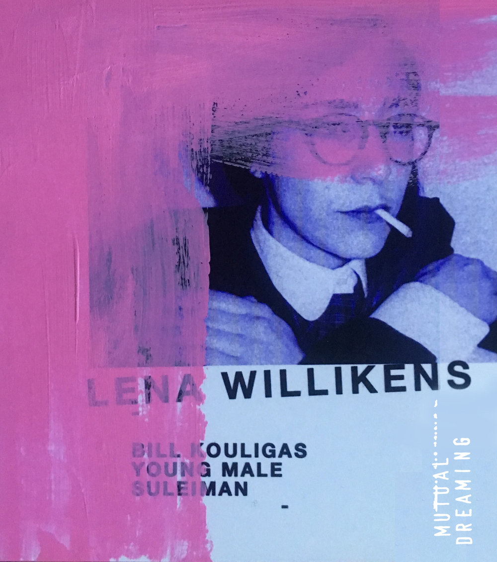 Mutual Dreaming: Lena Willikens all night + Bill Kouligas, Young Male, Suleiman  May 2017