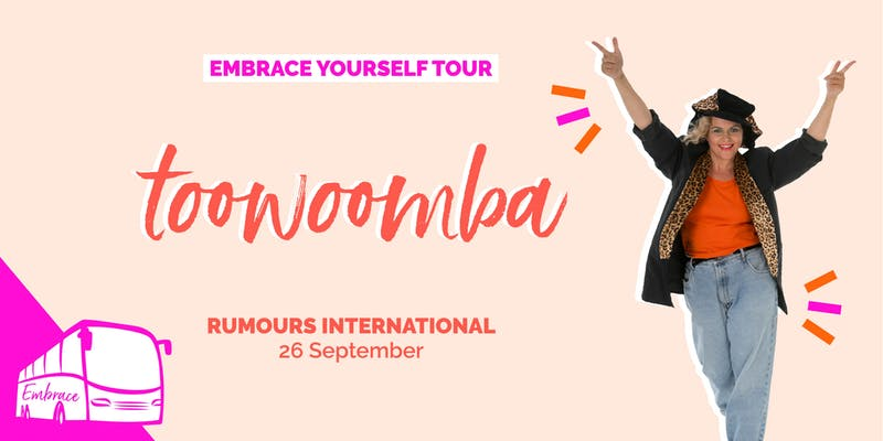 Toowoomba Embrace Yourself Tour