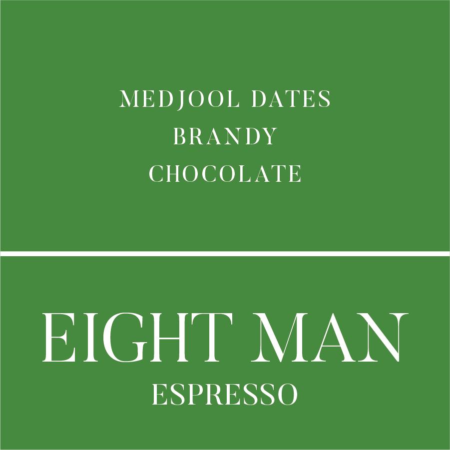 Eight Man Espresso