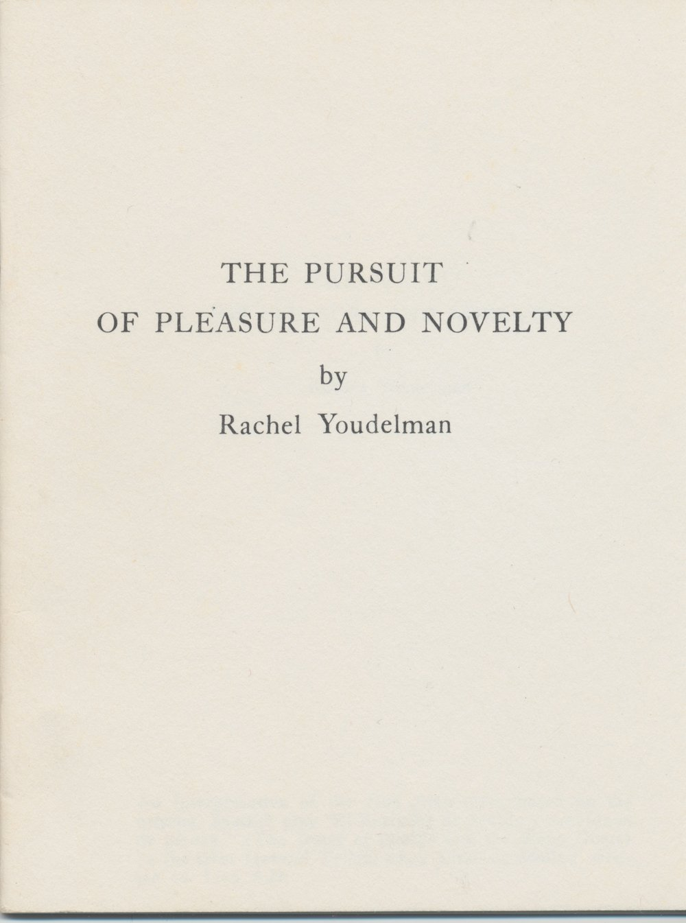 The Pursuit of Pleasure and Novelty