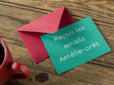 Newsletter • Emails Amélie-orés • Amelieorable