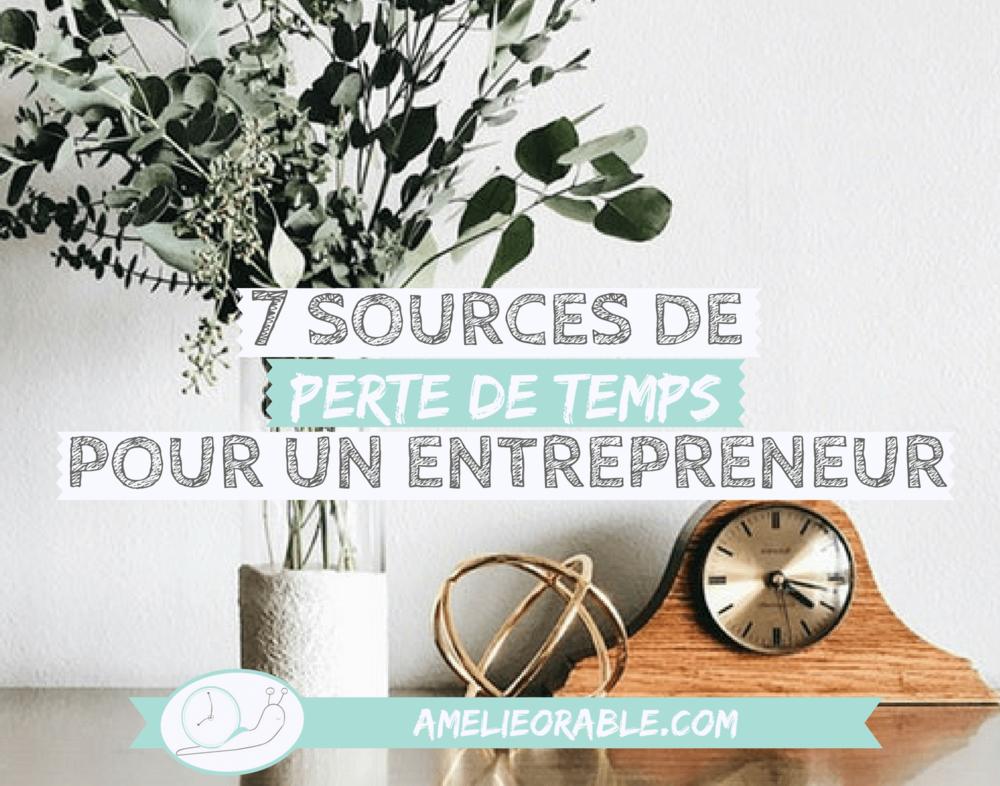 7 sources de perte de temps pour un entrepreneur