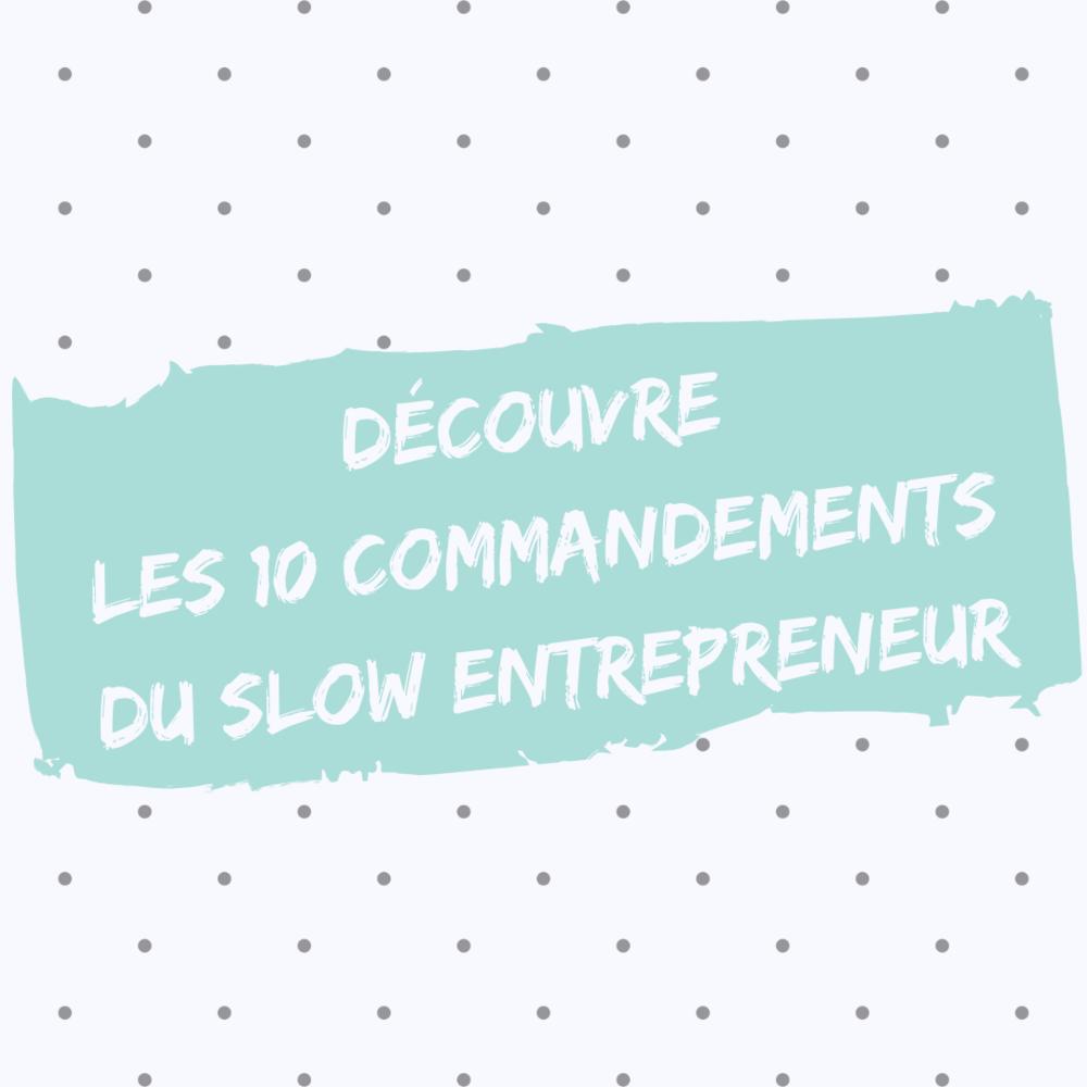 les 10 commandements du slow entrepreneur