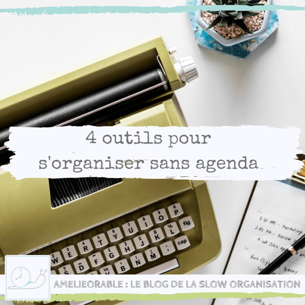 4 outils pour s'organiser sans agenda
