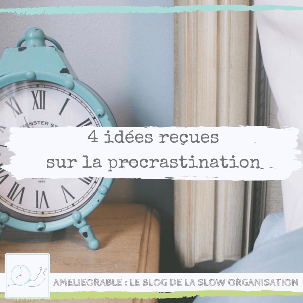 4 idées reçues sur la procrastination