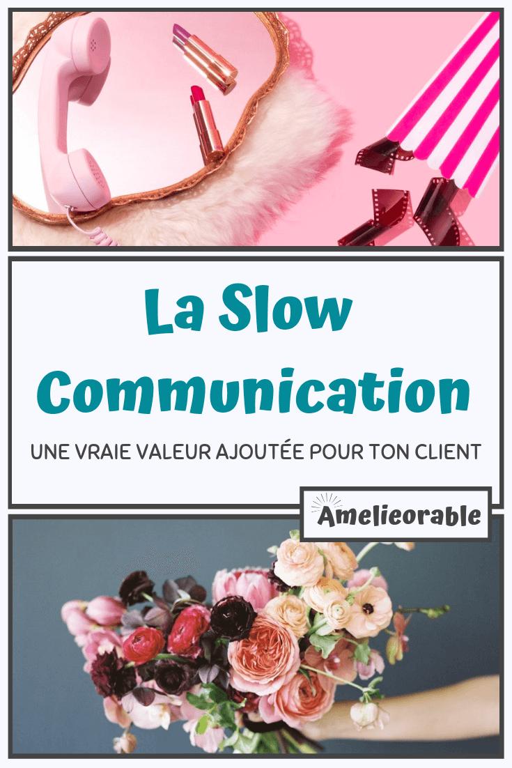Slow Communication - une vraie valeur ajoutée pour ton client