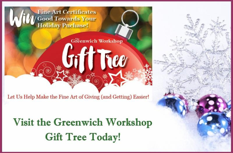 The Greenwich Workshop annual Gift Tree is up -- but not much longer! The annual Gift Tree -- in which everyone who visits and plays wins -- goes down at midnight, Christmas Eve. So if you haven't yet visited, now is the time to do so at this link .