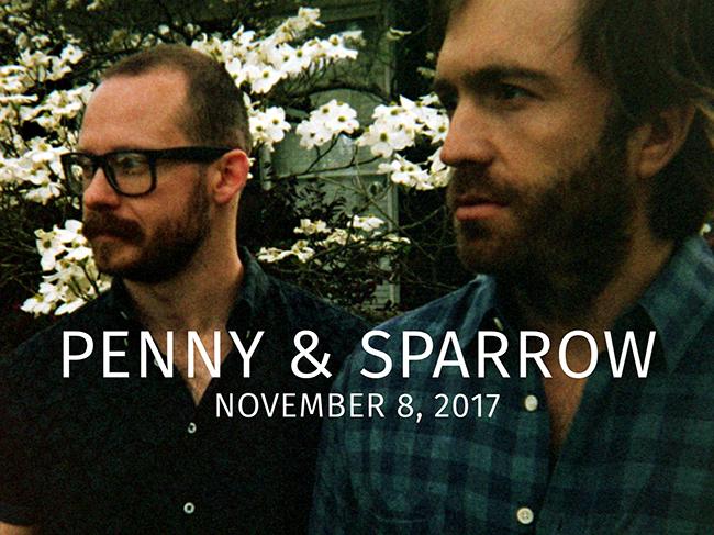 Penny & Sparrow- November 8