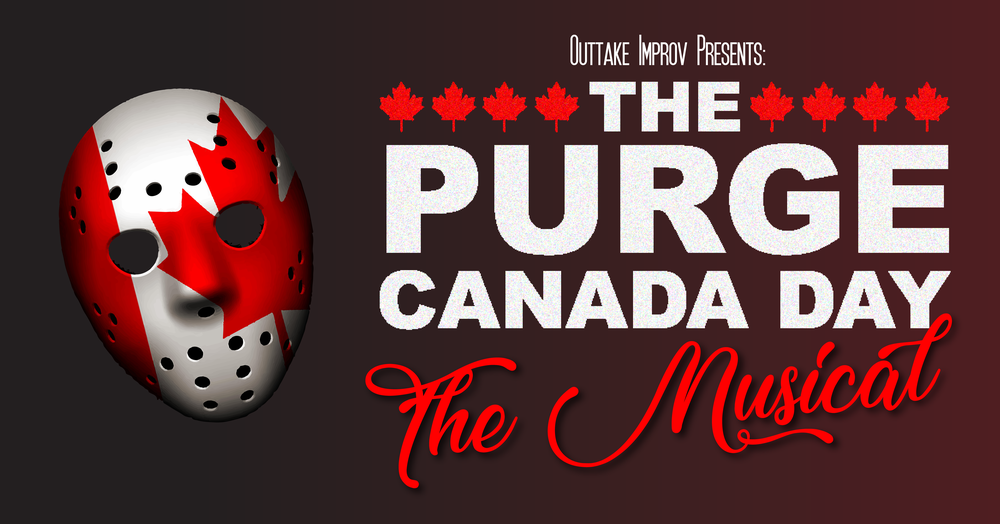 The Purge - Canada Day (The Musical) - Event Photo.png