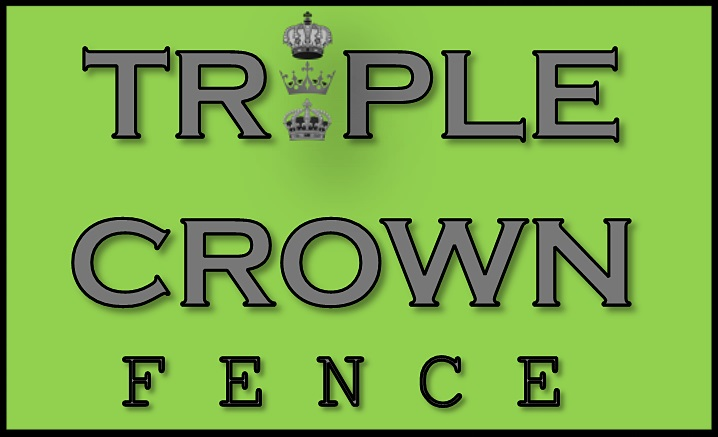 Triple Crown Fence