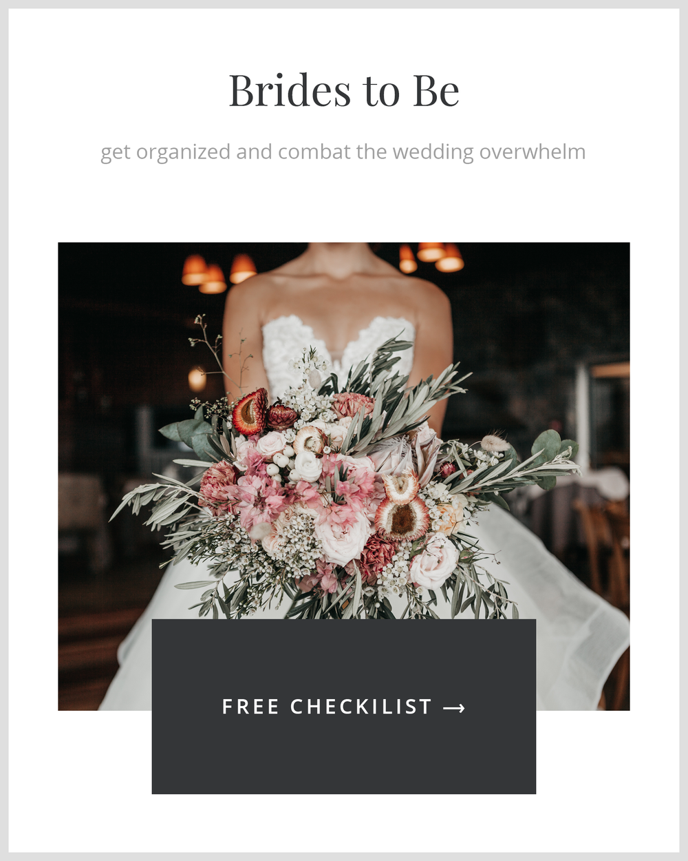 Bride holding large beautiful rustic floral bouquet - get organized and combat the wedding overwhelm - grey rectangle with free checklist text