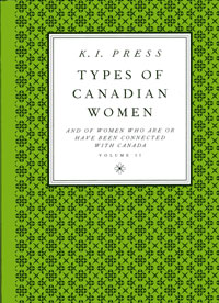 Types of Canadian Women and of Women Who Are or Have Been Connected with Canada, Volume II     | Gaspereau Press | 2006 | $19.95 CAN | $17.95 US | 1-55447-022-6 | Poetry | Trade paper | 128 pages