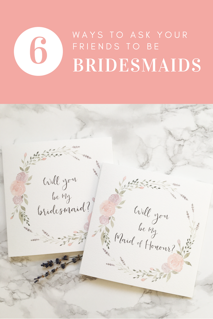 6 ways to ask your friends to be bridesmaids