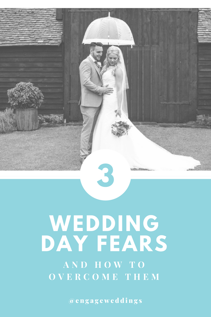 Top 3 wedding day fears and how to overcome them