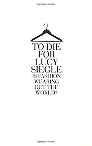 To Die For Lucy Siegle.jpg