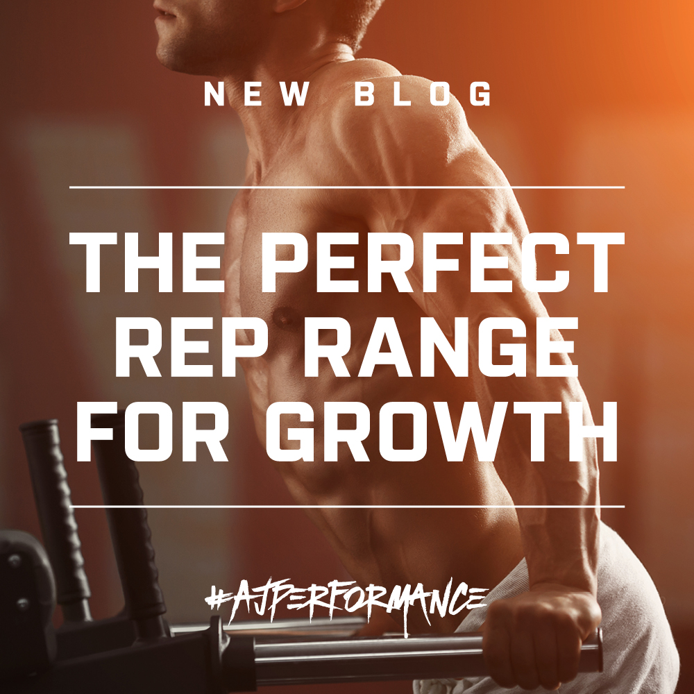 AJPerformance — THE PERFECT REP RANGE FOR GROWTH
