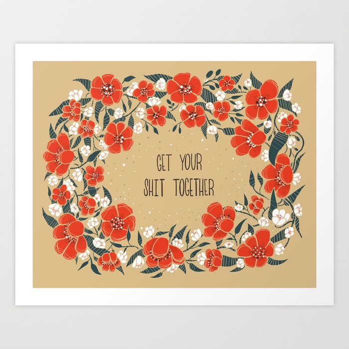 get-your-shit-together-ko3-prints.jpg