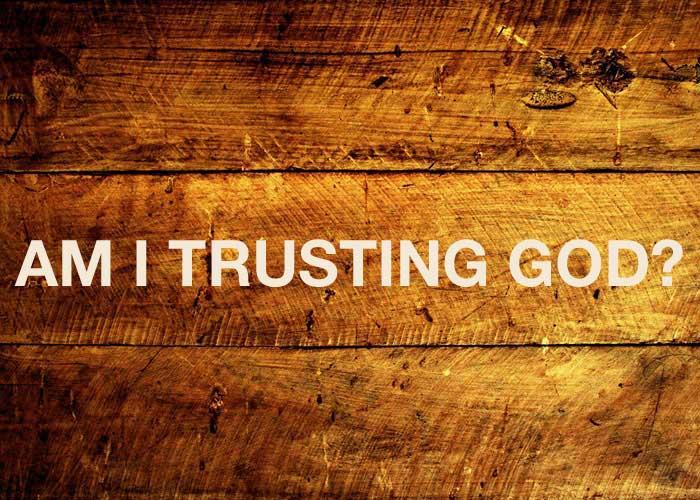 am_I_Trusting_God.jpg