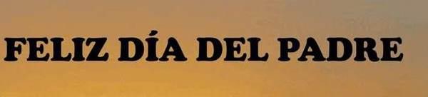FELIZ DIA DEL PADRE.jpg