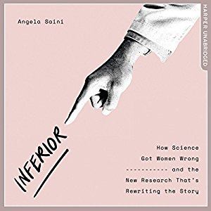 Audiobook of Inferior by Angela Saini read by Tania Rodrigues.jpg