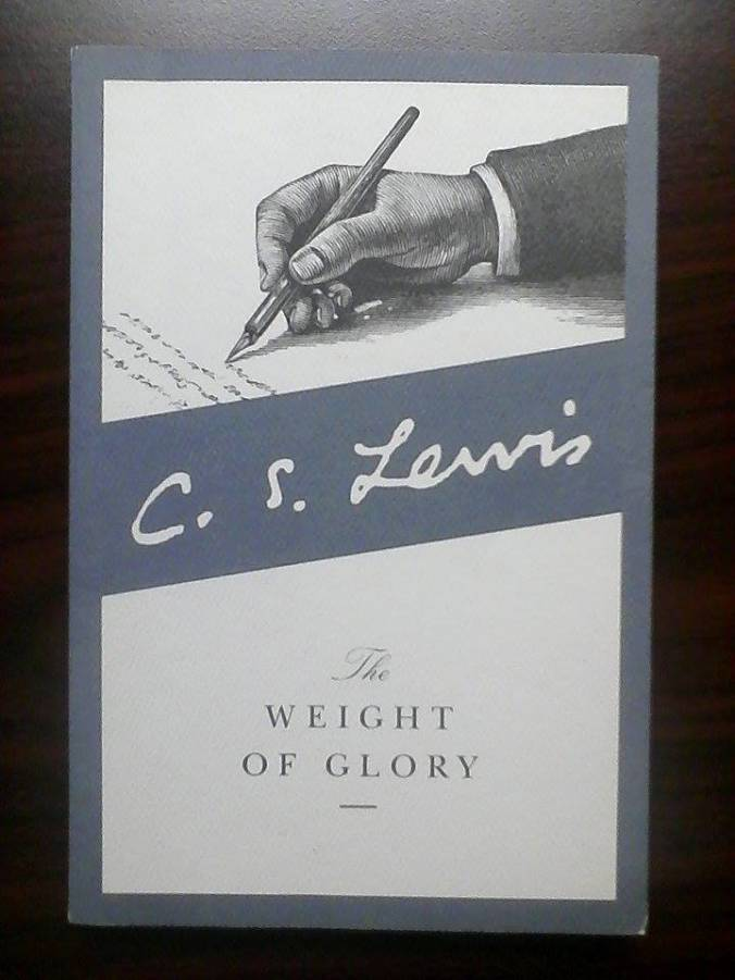 The Weight of Glory by C. S. Lewis - Clifford Stumme