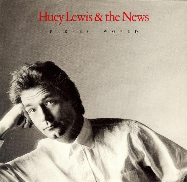 Mar 18 What Does Perfect World By Huey Lewis The News Mean