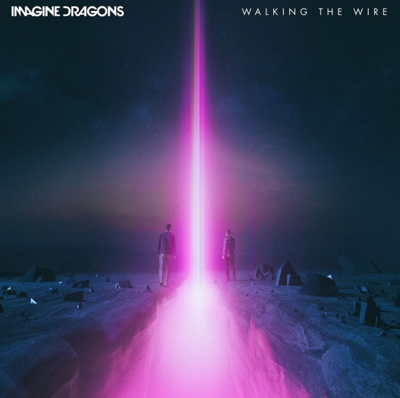 What Does Walking The Wire By Imagine Dragons Mean The Pop Song