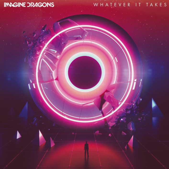 What Does Whatever It Takes By Imagine Dragons Mean The Pop