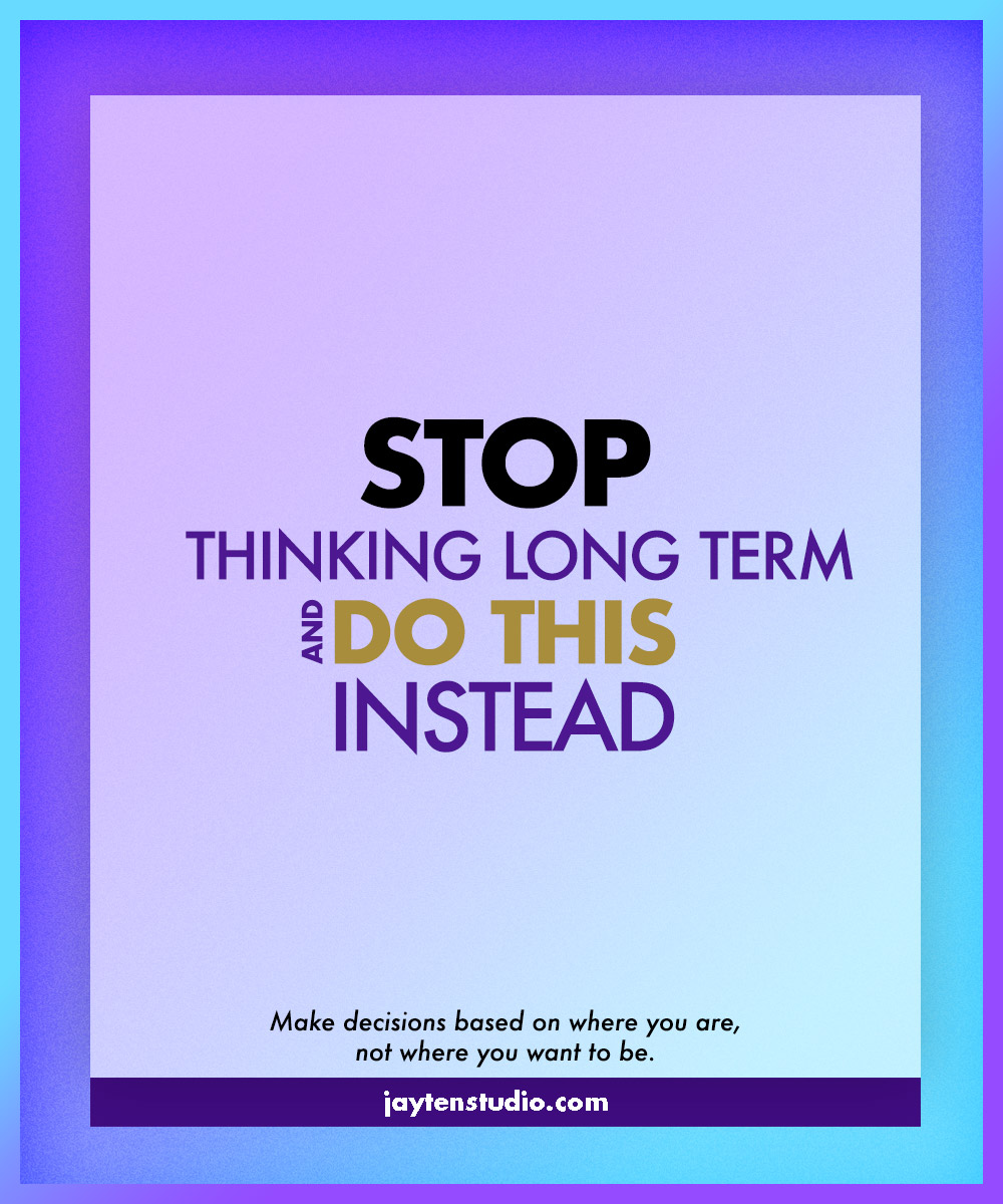 05-Stop-Long-Term-Thinking_Blog-Image-2018.jpg