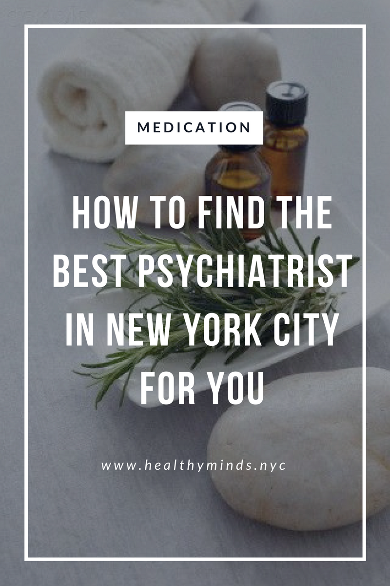 How to find the best psychiatrist in New York City for you.png