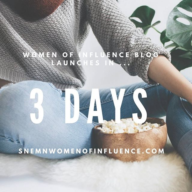 SNEMN Women of Influence blog launches in just 3 days! A place where SNEMN women hear from and pour into one another.  A place of community.  A place of equipping.  A place of vulnerability.  A place we hope you will feel at home.