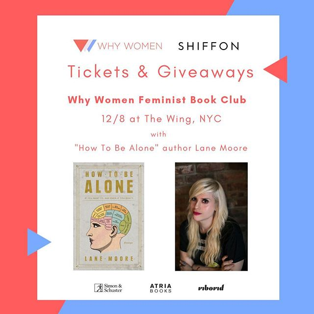 "Ladies and nonbinary book lovers, we come bearing gifts! 💝 Why Women and @shiffonco are opening up spots at December's #FeministBookClub: Grab your ticket to our filmed discussion with ""How To Be Alone"" author @hellolanemoore this Saturday 12/8 at @the.wing Flatiron in NYC. 🎟🎟🎟 The first 20 to snag a seat will receive ✍🏻 a signed copy of the book 📖 courtesy of @simonandschuster's @atriabooks and an Oh! To Go gift bag with 💓 a chic mini-vibe 💓 from @unboundbabes because you're amazing and you deserve it, that's why. 📖🚀✨ Stay tuned for our giveaway instructions 😘 but first! 🔗 Link in bio to reserve your ticket + gifts! 🔻 • • • #feministbookclub #thewhywomenproject #whywomenshiffon #whywomenunbound #whywomensimonandschuster #whywomenatriabooks #whywomenread #booksbywomen #feministreads #womenselflove #womenmasturbate #clitbait #solosex #pinkypromise #whywomegiveaway #unboundgiveaway #giftgiveaway #holidaygiveaways #feministgifts"