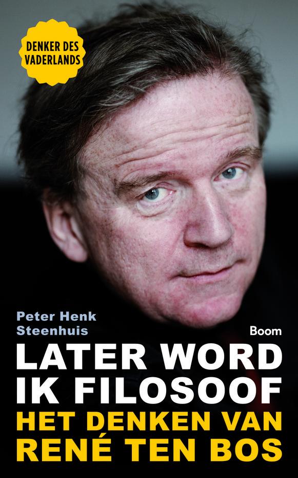Peter Henk Steenhuis: Later word ik filosoof; het denken van René ten Bos. © rv