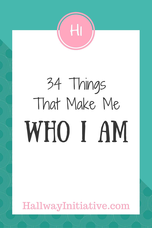 34 things that make me who I am