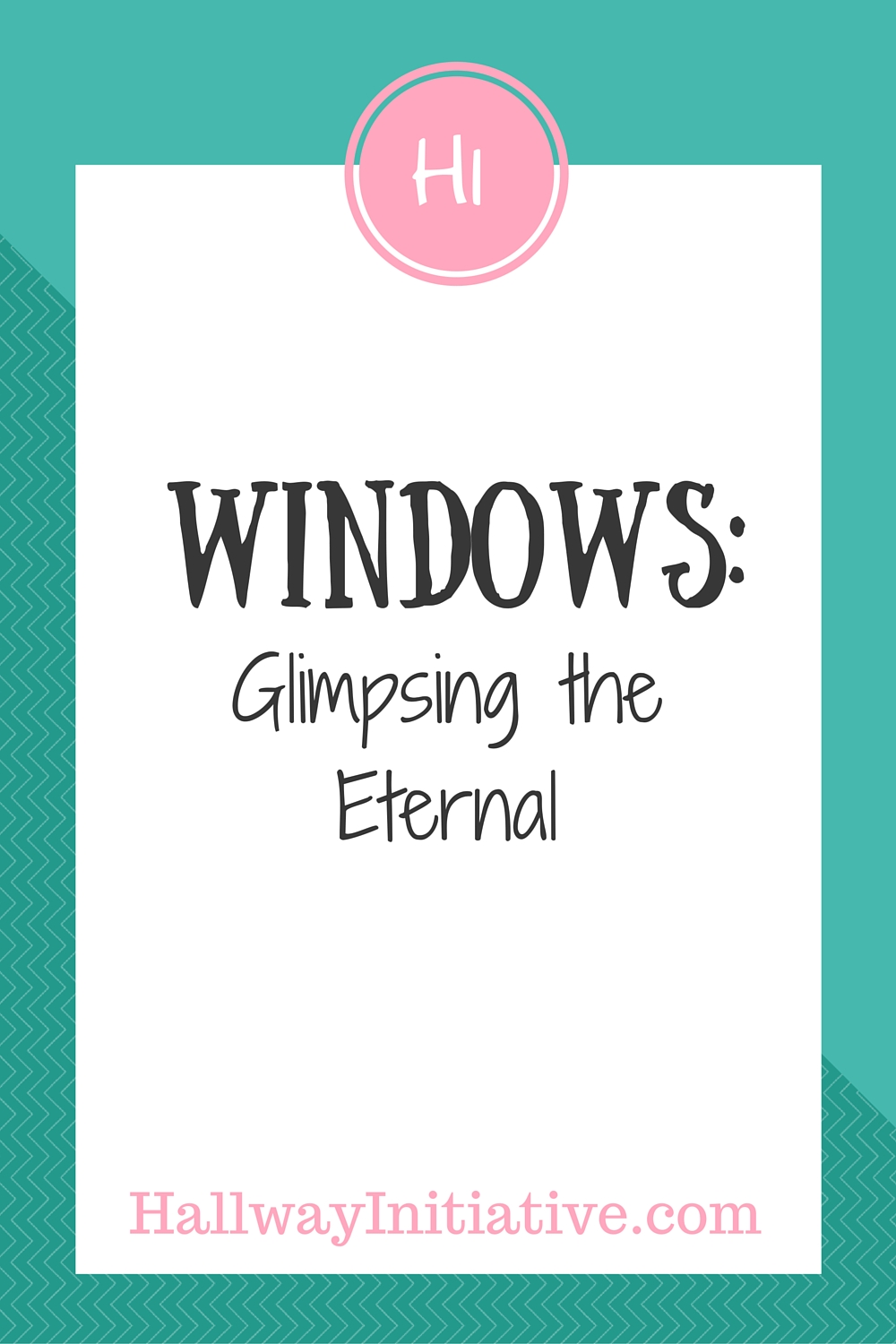 Windows: glimpsing the eternal