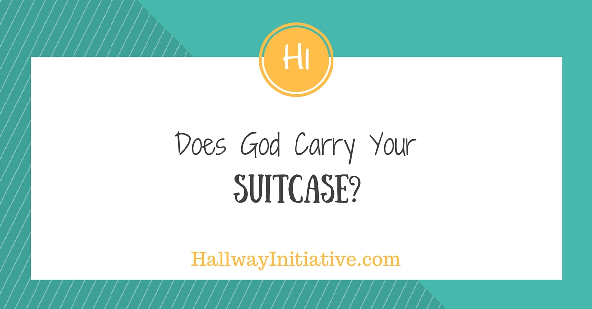 Does God carry your suitcase?