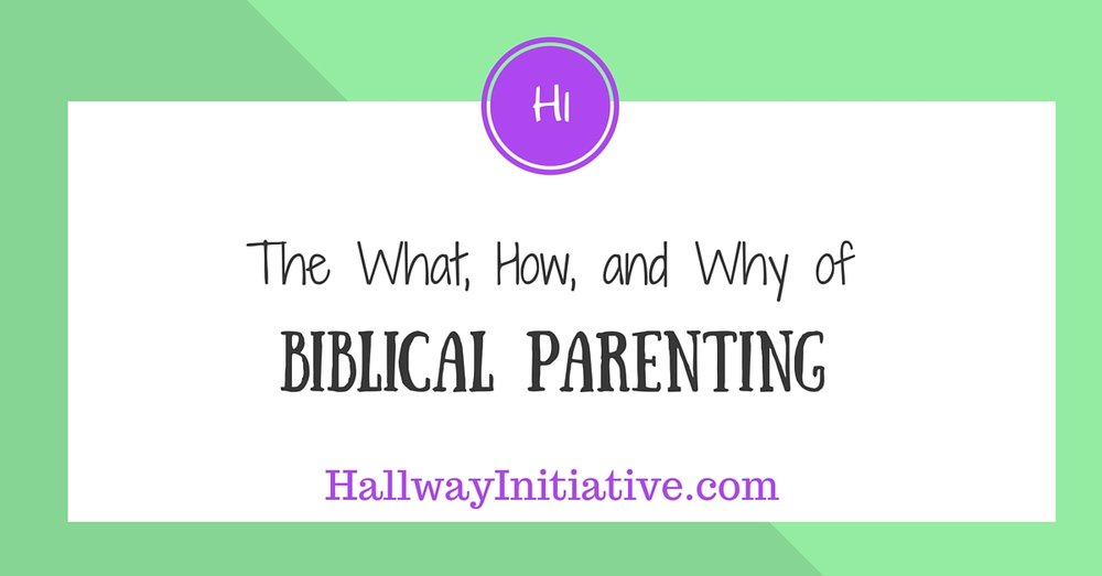 The what, how, and why of Biblical parenting
