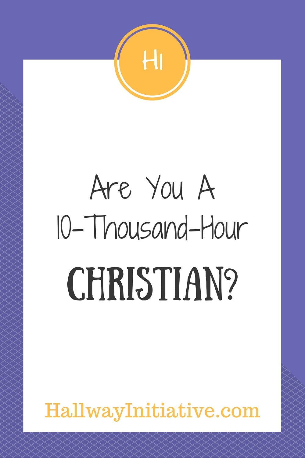 Are you a 10-thousand-hour Christian?